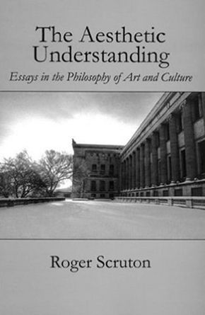 roger-scruton-the-aesthetic-understanding